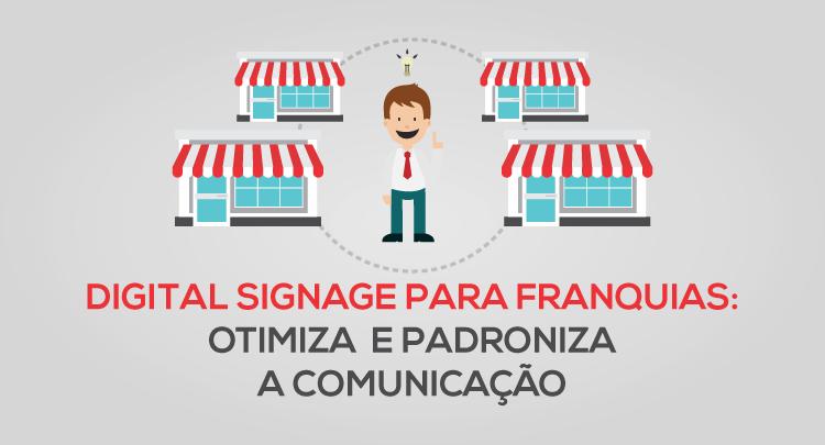 Veja como digital signage pode otimizar sua rede de franquias
